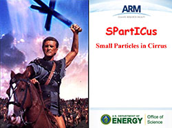 Department of Energy Small Particles in Cirrus Project (SPartICus)